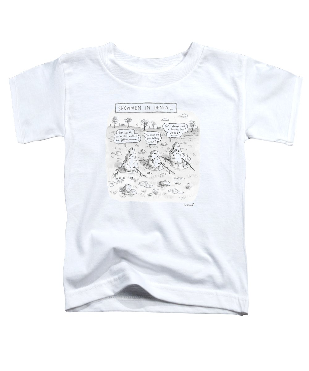 #condenastnewyorkercartoon Toddler T-Shirt featuring the drawing Three Melting Snowmen Are In Denial by Roz Chast