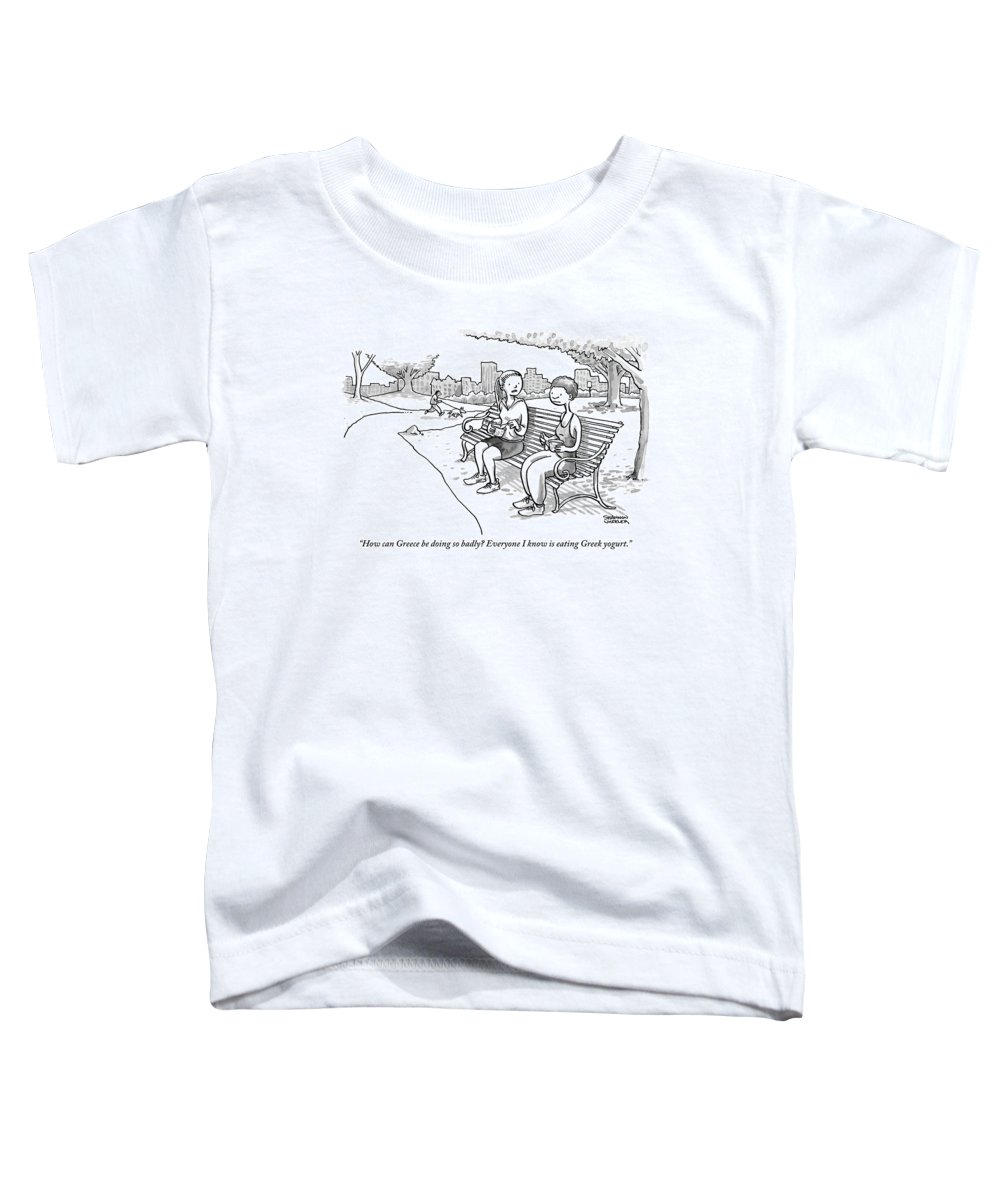 How Can Greece Be Doing So Badly? Everyone I Know Is Eating Greek Yogurt. Toddler T-Shirt featuring the drawing Two Women In Exercise Clothes Sit On A Park Bench by Shannon Wheeler