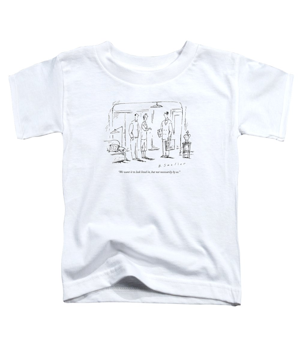Apartments Toddler T-Shirt featuring the drawing We Want It To Look Lived by Barbara Smaller