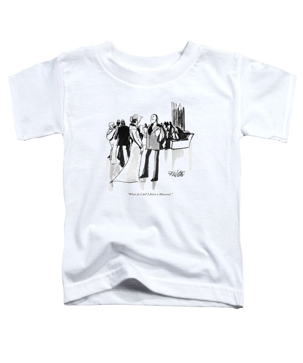 (man To Woman At Cocktail Party.) Leisure Toddler T-Shirt featuring the drawing What Do I Do? I Drive A Maserati by Mischa Richter