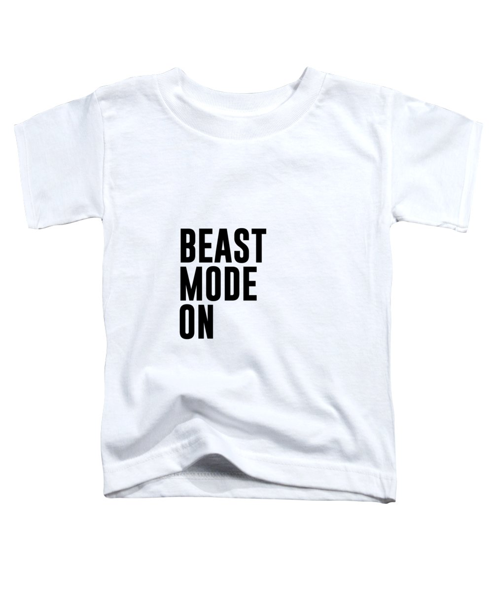 Workout Toddler T-Shirt featuring the mixed media Beast Mode On - Gym Quotes 1 - Minimalist Print - Typography - Quote Poster by Studio Grafiikka