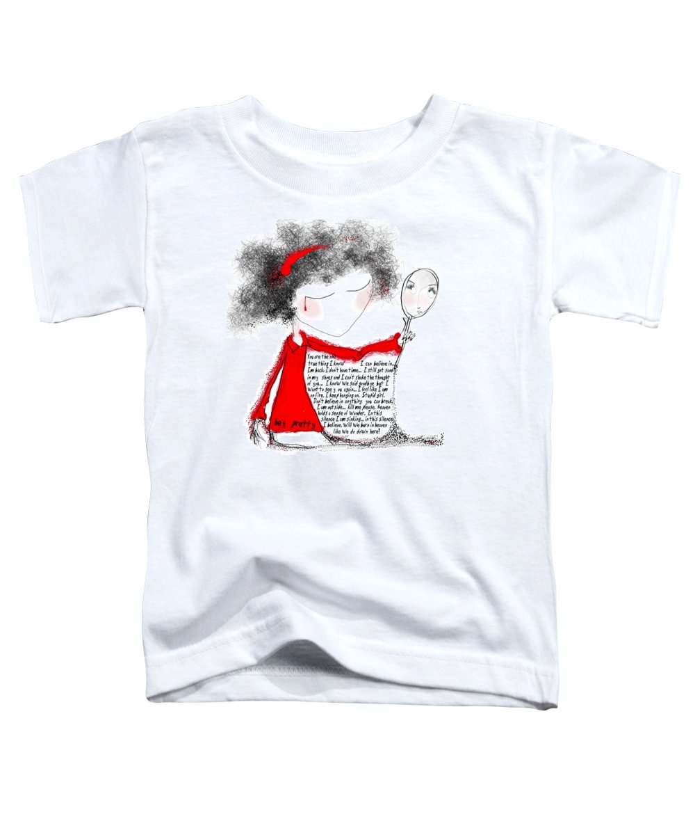 Pretty Woman Crying Tears Red Words Mirror Girls Toddler T-Shirt featuring the digital art Hey Pretty by Veronica Jackson