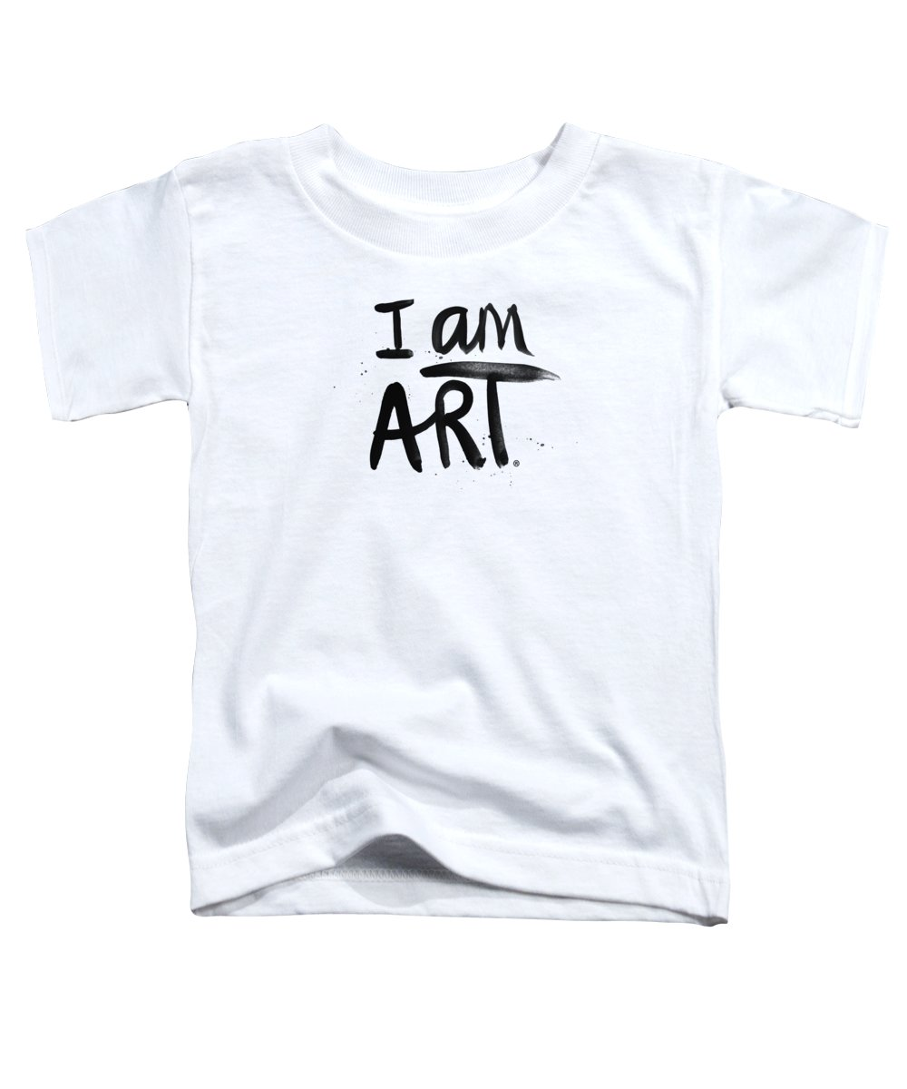 Art Toddler T-Shirt featuring the mixed media I Am Art Black Ink - Art By Linda Woods by Linda Woods