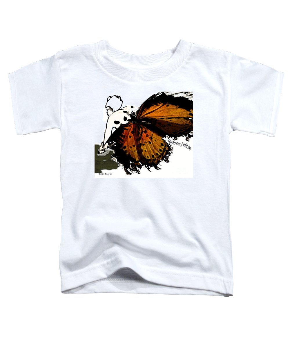 Woman Toddler T-Shirt featuring the digital art Tomorrow I Will Be by Shelley Jones