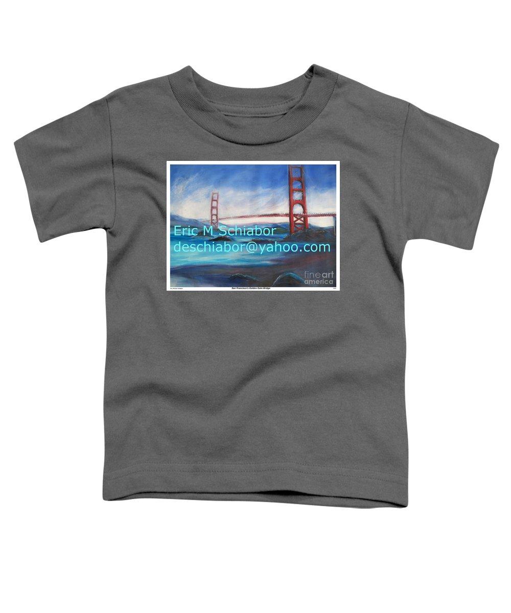 California Coast Toddler T-Shirt featuring the painting San Francisco Golden Gate Bridge by Eric Schiabor