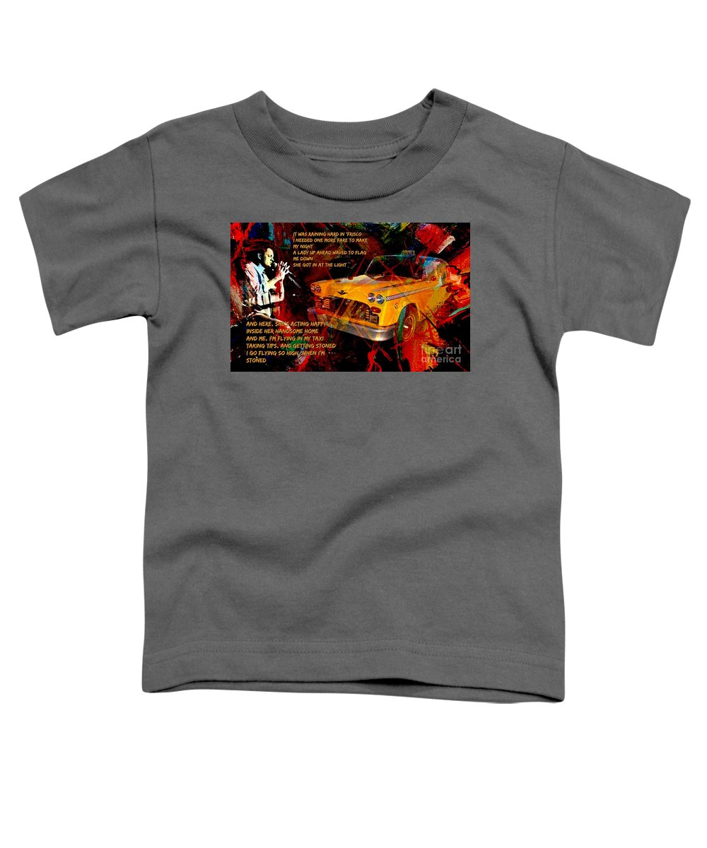 Harry Chapin Taxi Song Poster With Lyrics Toddler T-Shirt featuring the mixed media Harry Chapin Taxi Song Poster With Lyrics by John Malone