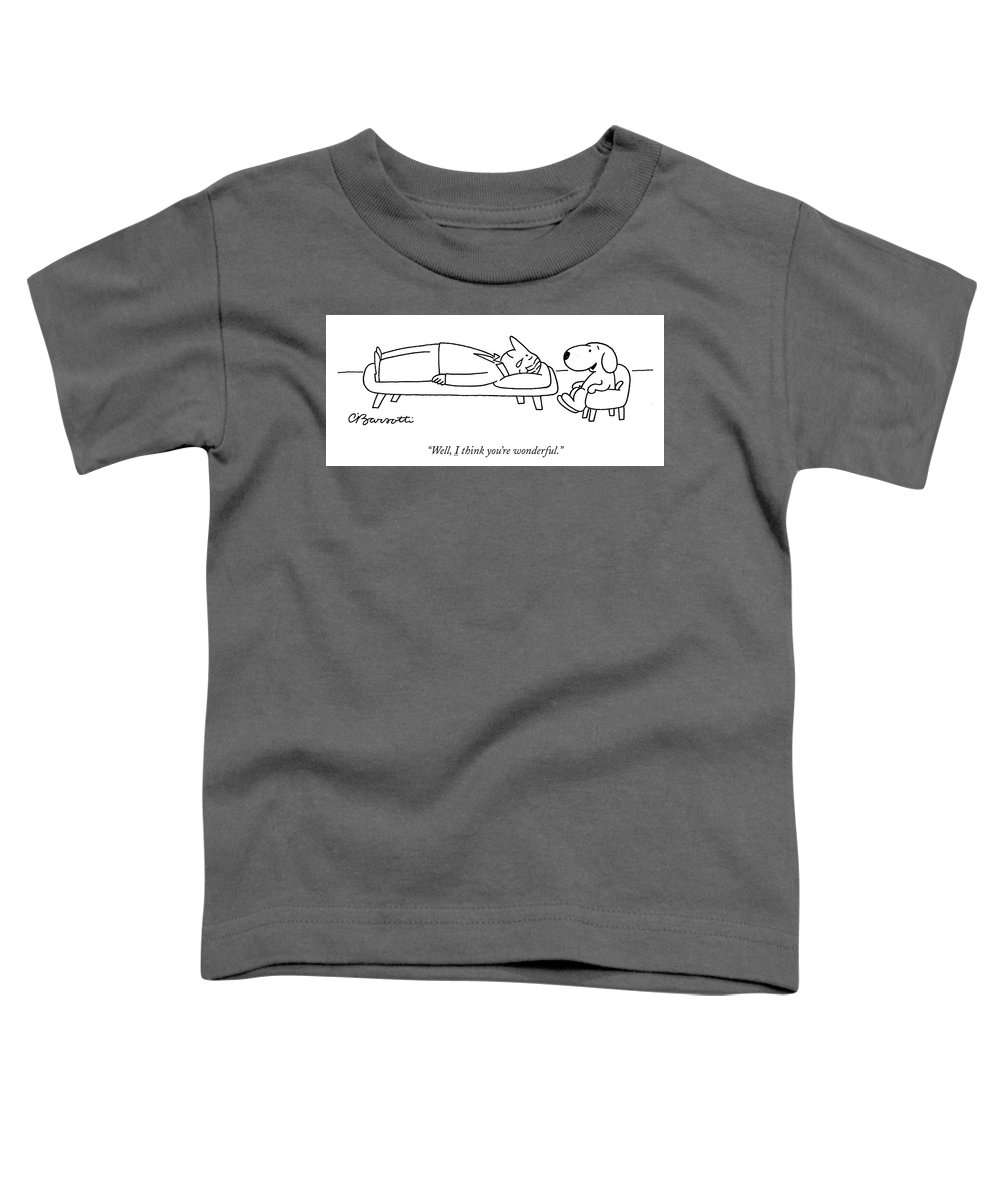 """well Toddler T-Shirt featuring the drawing I Think You Are Wonderful by Charles Barsotti"