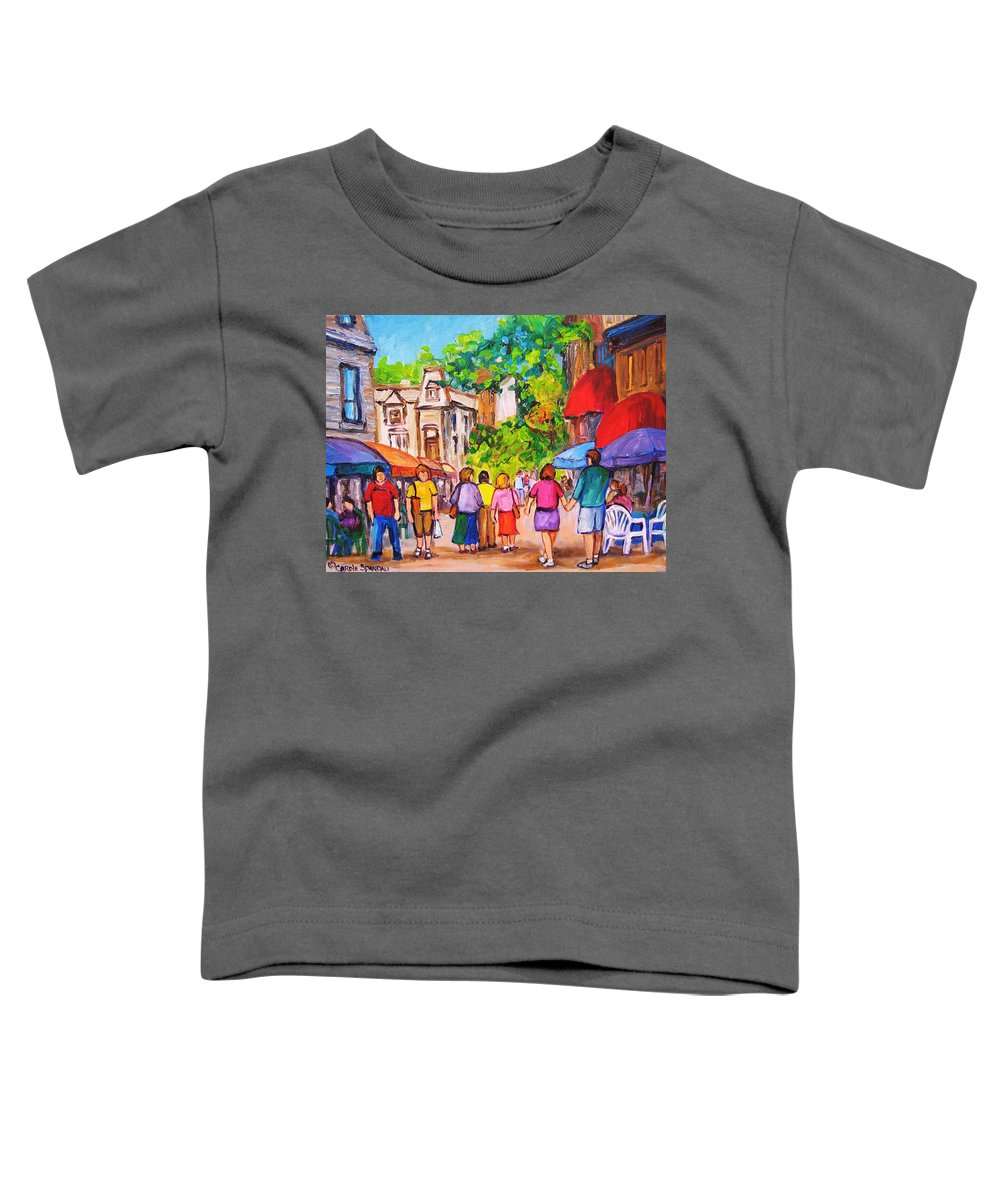 Rue Prince Arthur Montreal Street Scenes Toddler T-Shirt featuring the painting Prince Arthur Street Montreal by Carole Spandau