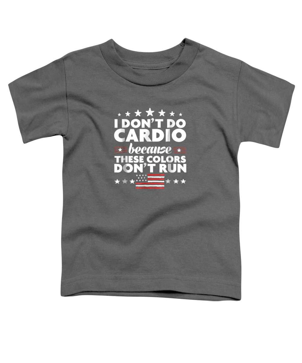 men's Novelty T-shirts Toddler T-Shirt featuring the digital art Funny 4th Of July Shirts-i Don't Do Cardio For Men Or Women by Do David