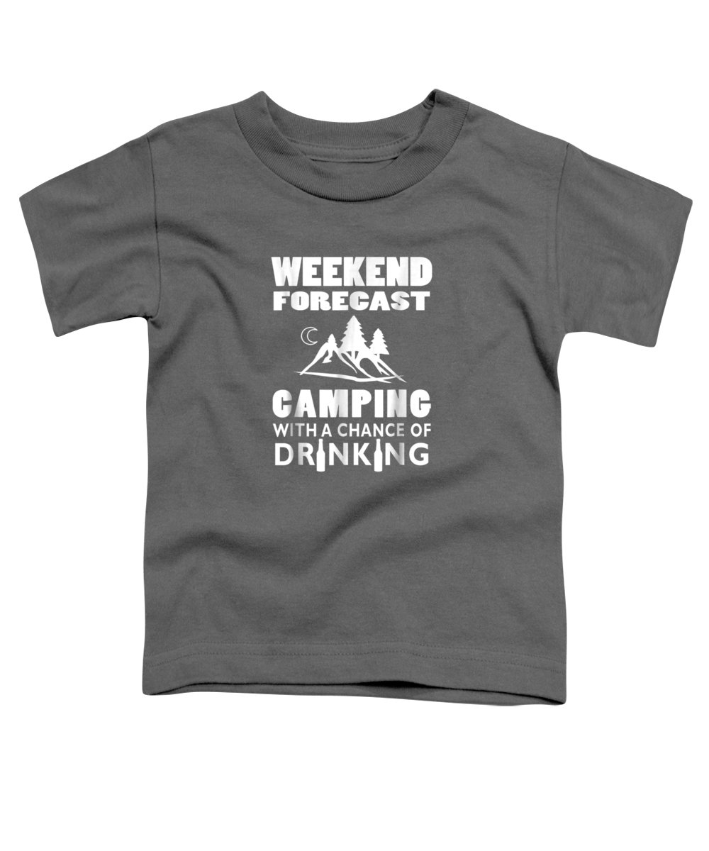 men's Novelty T-shirts Toddler T-Shirt featuring the digital art Weekend Forecast Camping With A Chance Of Drinking T-shirt by Unique Tees