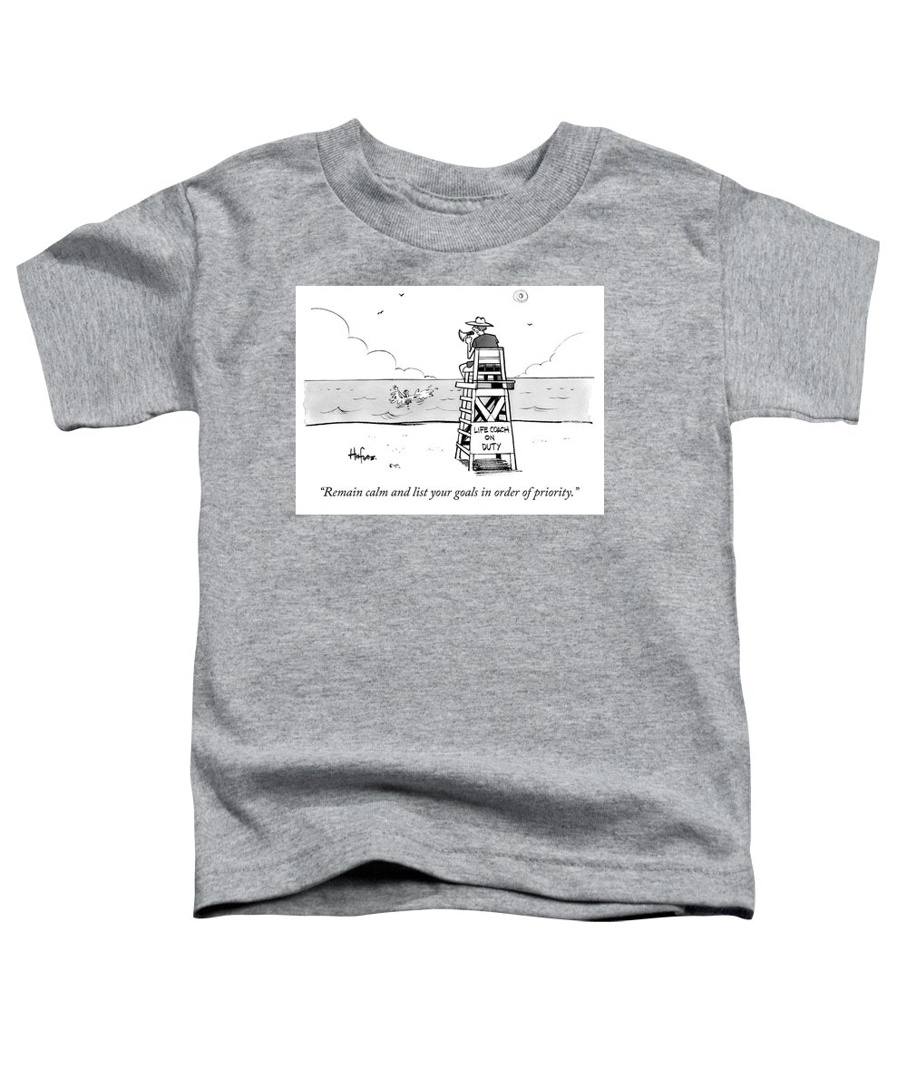 """""""remain Calm And List Your Goals In Order Of Priority."""" Lifeguard Toddler T-Shirt featuring the drawing Remain Calm by Kaamran Hafeez"""
