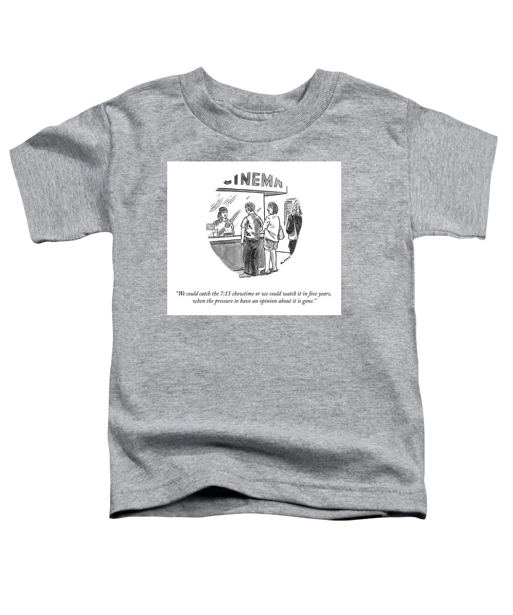 We Could Catch The 7:15 Showtime Or We Could Watch It In Five Years Toddler T-Shirt featuring the drawing Watch It in Five Years by Brendan Loper