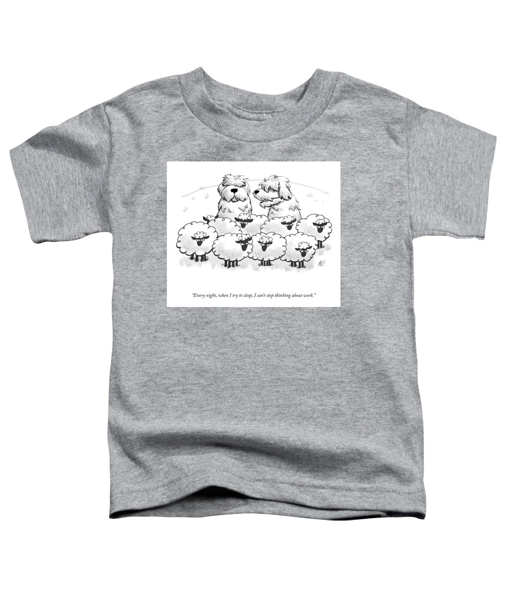 Every Night Toddler T-Shirt featuring the drawing I Can't Stop Thinking About Work by Akeem Roberts