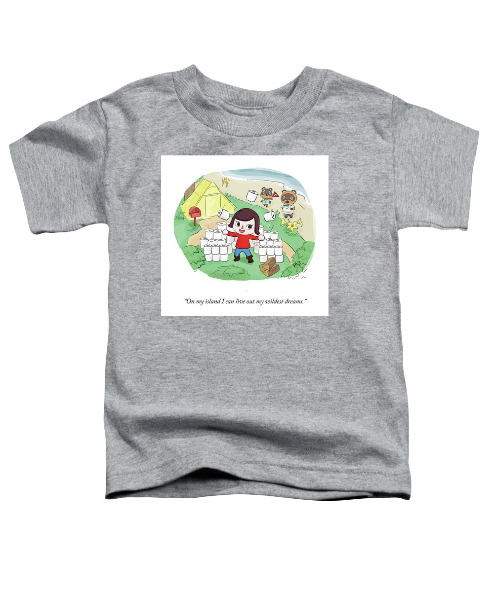 On My Island I Can Live Out My Wildest Dreams. Toddler T-Shirt featuring the drawing On My Island by Brooke Bourgeois