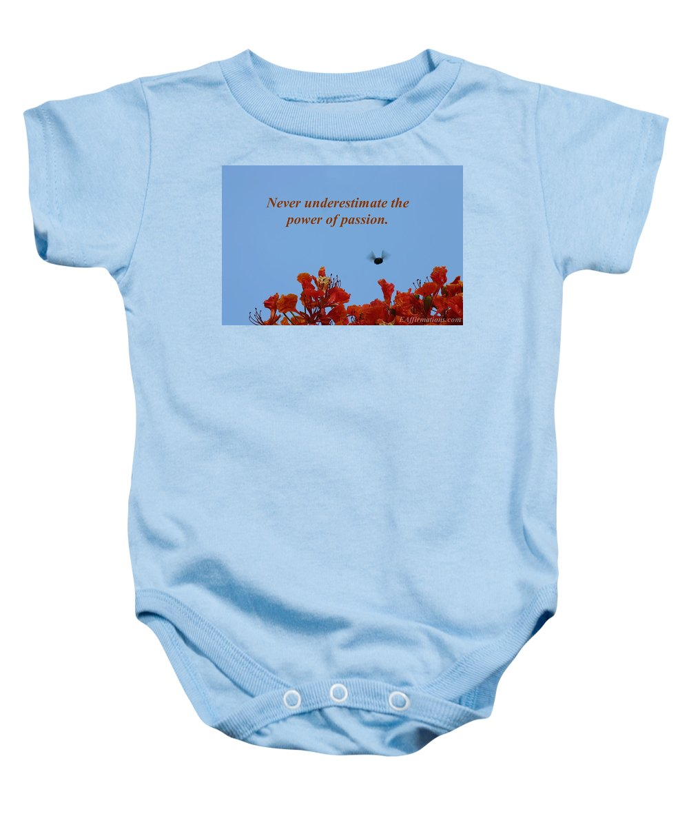 Hawaiian Flowers Baby Onesie featuring the photograph Never Underestimate The Power Of Passion by Pharaoh Martin