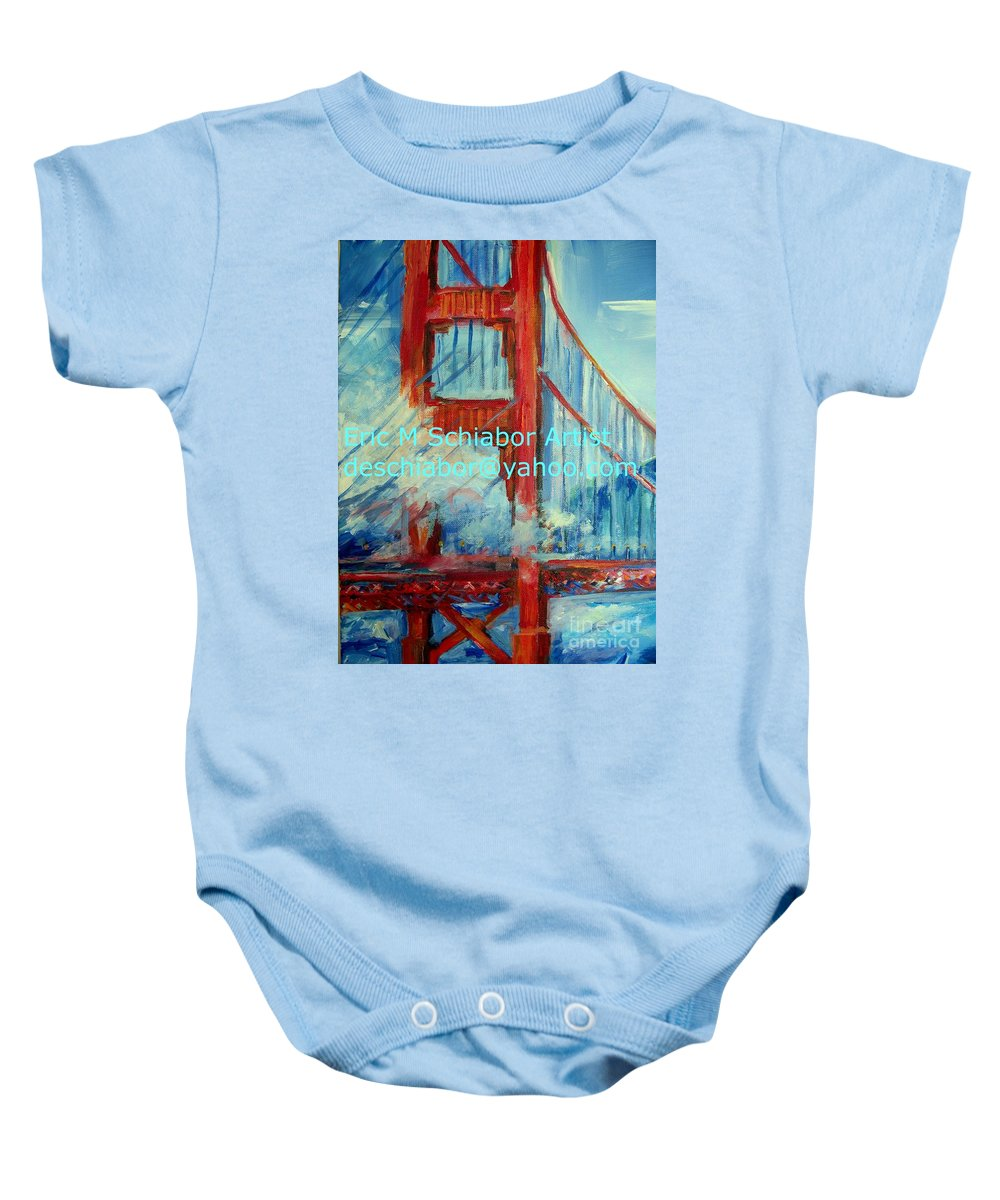 San Francisco Baby Onesie featuring the painting San Francisco Golden Gate Bridge by Eric Schiabor