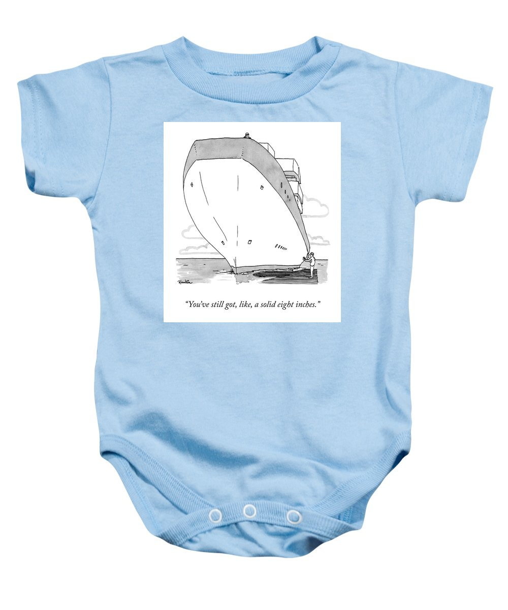 """you've Still Got Like A Solid Eight Inches."" Ship Baby Onesie featuring the drawing A Solid Eight Inches by Charlie Hankin"