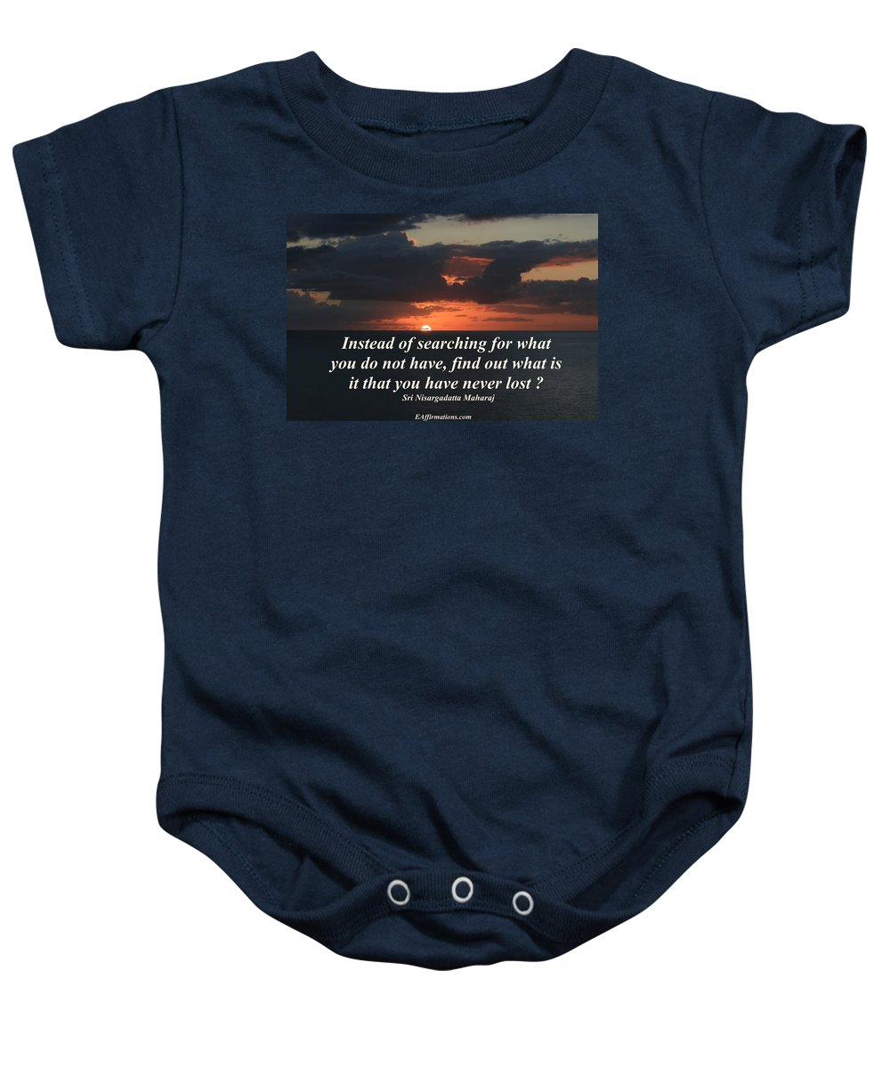 Sri Nisargadatta Maharj Baby Onesie featuring the photograph What Is It That You Have Never Lost by Pharaoh Martin