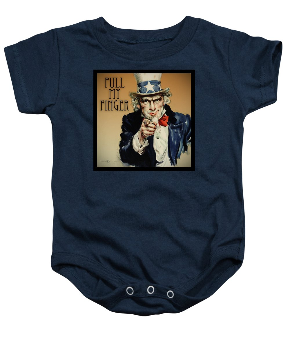 Uncle Sam Baby Onesie featuring the digital art Pull My Finger Poster by Tim Nyberg