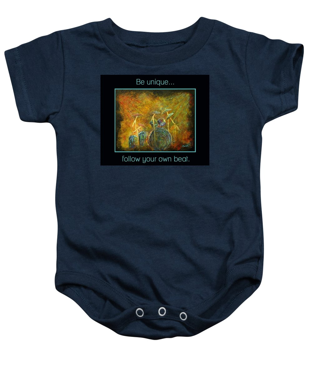 Drums Baby Onesie featuring the painting Be Unique...follow Your Own Beat by The Art With A Heart By Charlotte Phillips
