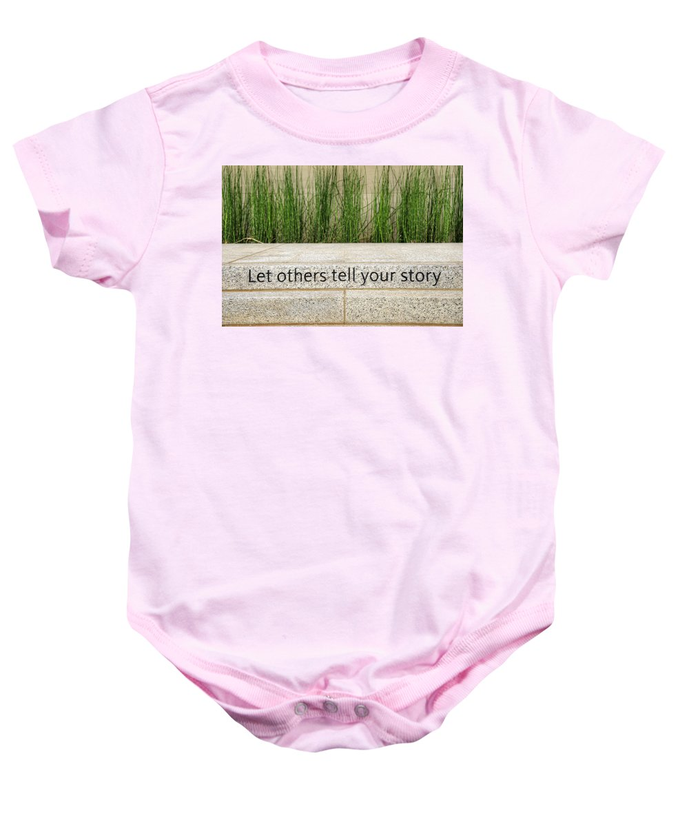 Let Baby Onesie featuring the photograph Let Others Tell Your Story by Ricky Barnard