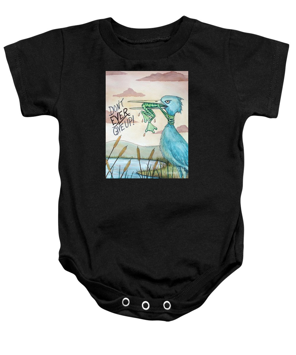 Dont Ever Give Up Baby Onesie featuring the painting Do Not Ever Give Up by Joey Nash
