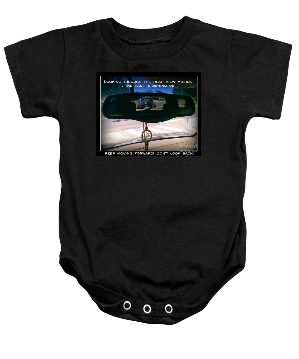 Rear View Mirror Baby Onesie featuring the photograph Keep Moving Forward by Bobbee Rickard