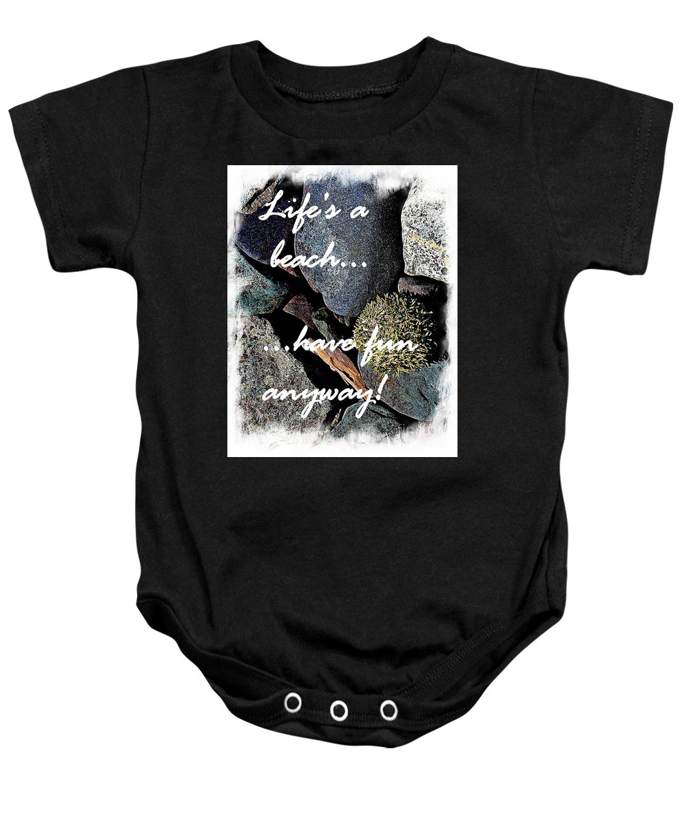 Lifes A Beach Baby Onesie featuring the photograph Lifes A Beach by Barbara Griffin