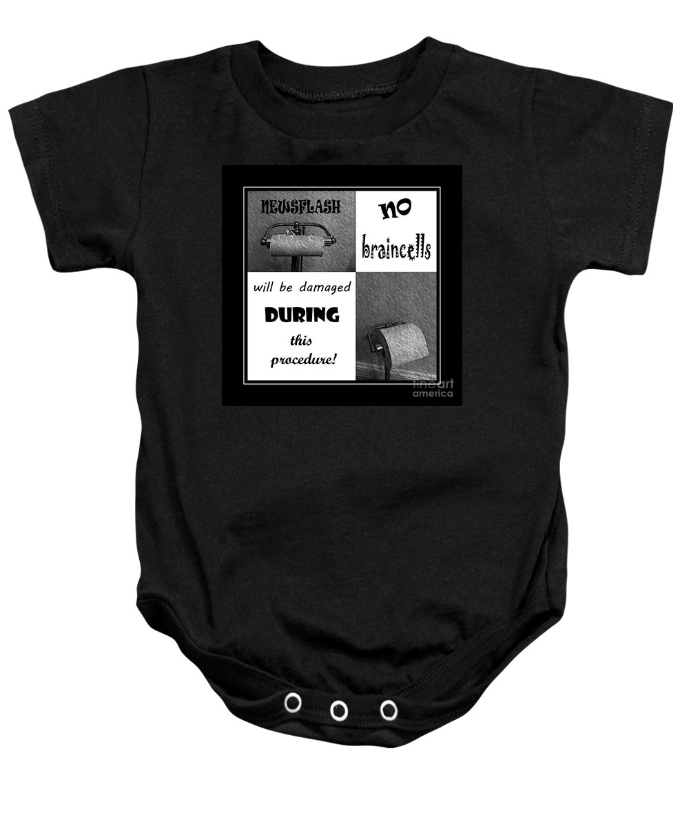 Newsflash No Braincells Will Be Damaged Baby Onesie featuring the photograph Newsflash No Braincells Will Be Damaged by Barbara Griffin