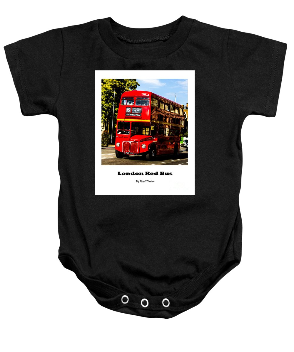 London Baby Onesie featuring the photograph London Red Bus. by Nigel Dudson