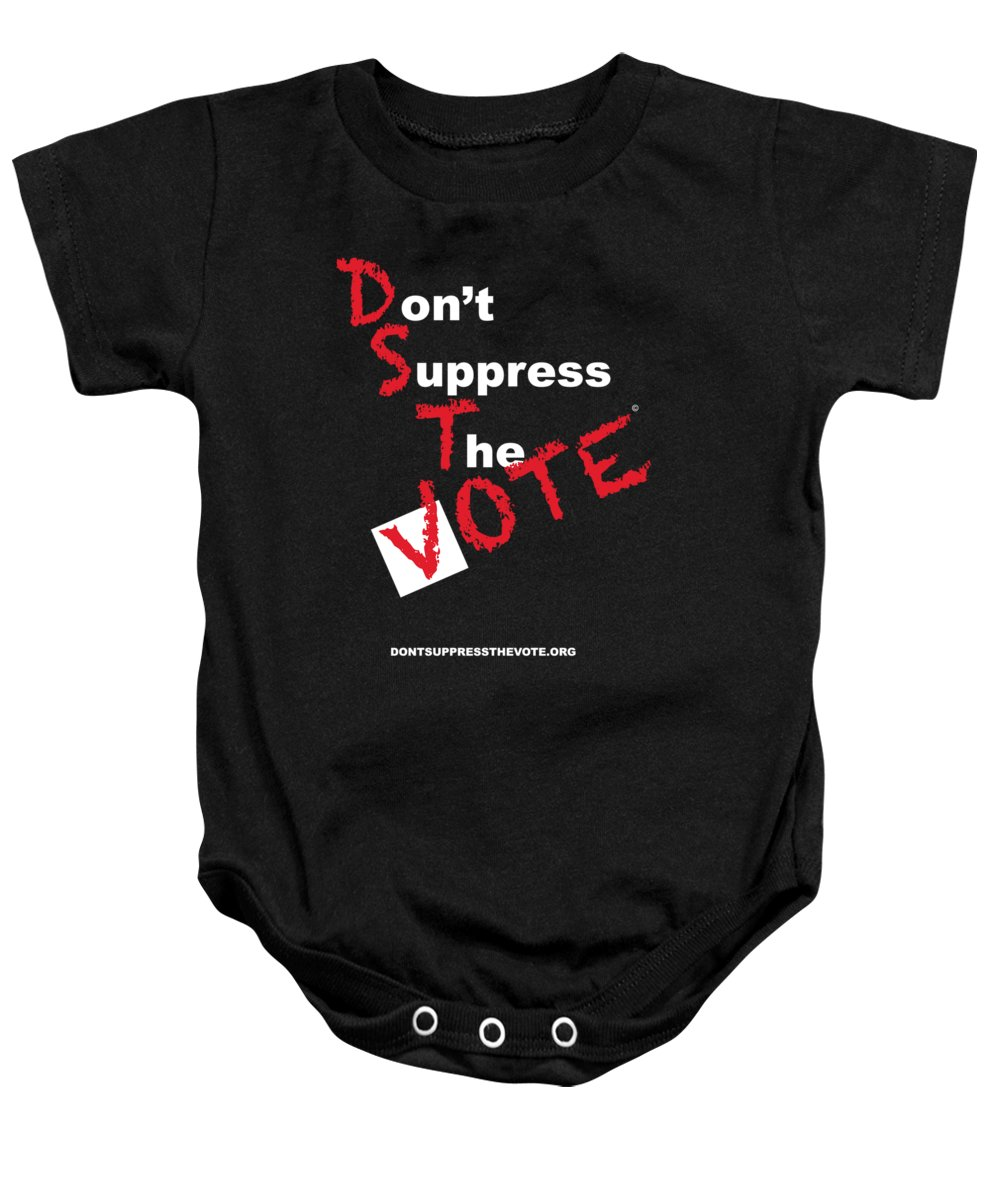 Vote Baby Onesie featuring the digital art Don't Suppress The Vote by Shirley Whitaker