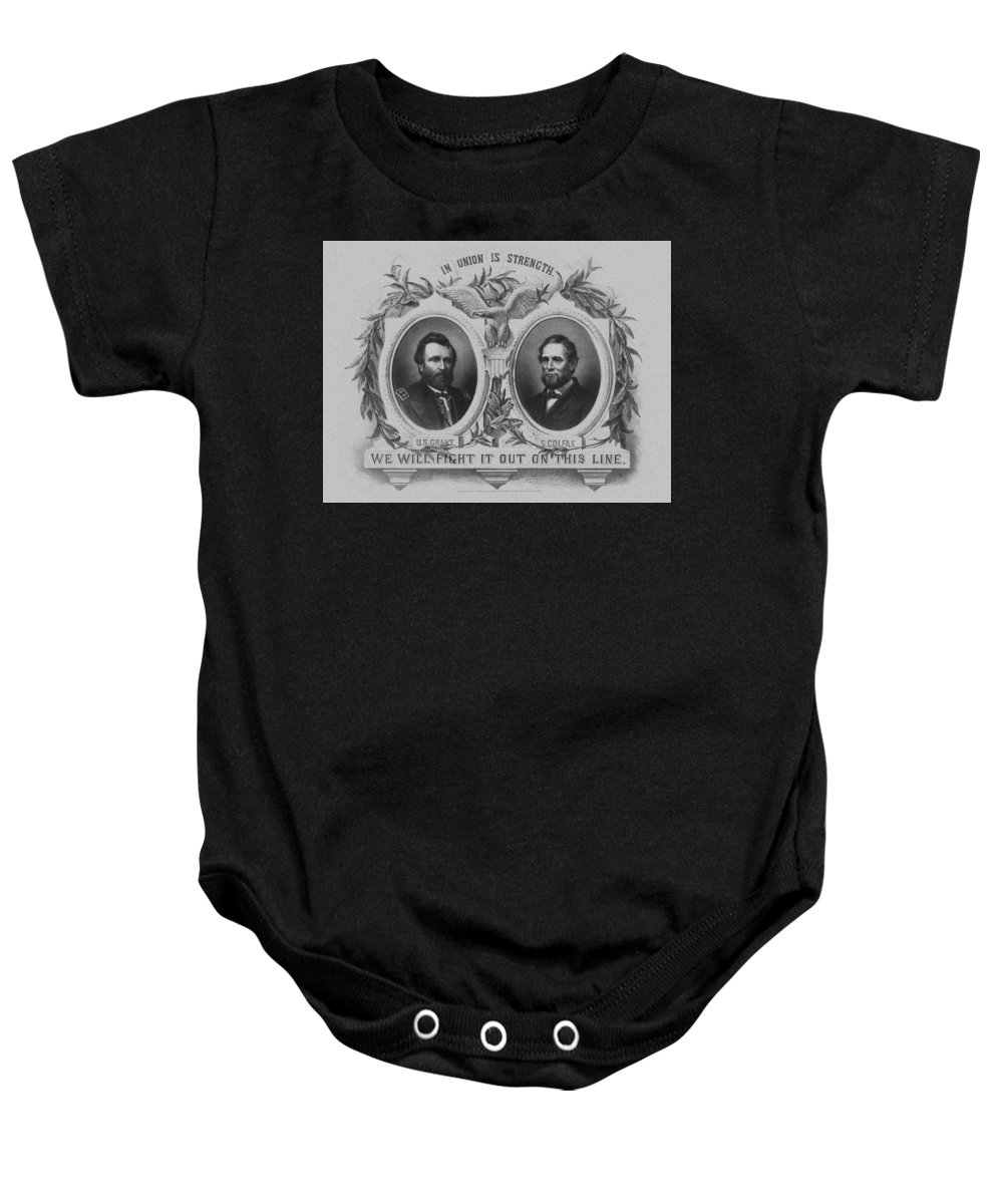 Us Grant Baby Onesie featuring the mixed media In Union Is Strength - Ulysses S. Grant And Schuyler Colfax by War Is Hell Store