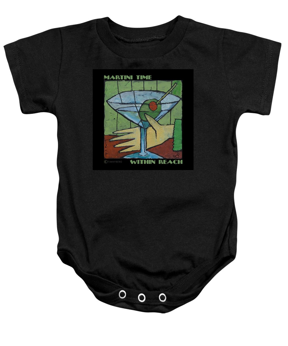 Martini Baby Onesie featuring the painting Martini Time - Within Reach by Tim Nyberg