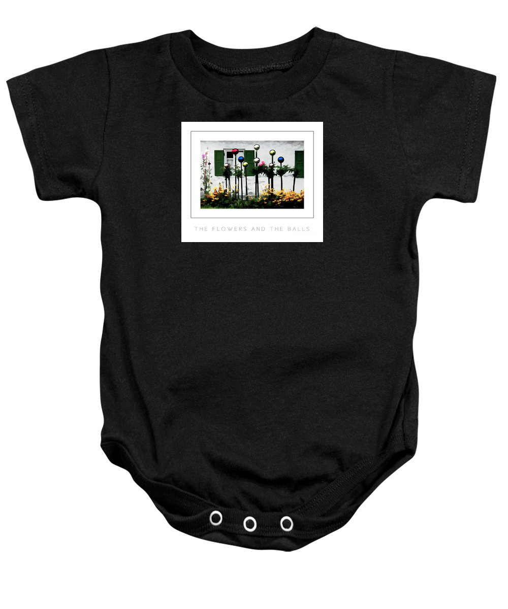 Gazing Balls Baby Onesie featuring the photograph The Flowers And The Balls Poster by Mike Nellums
