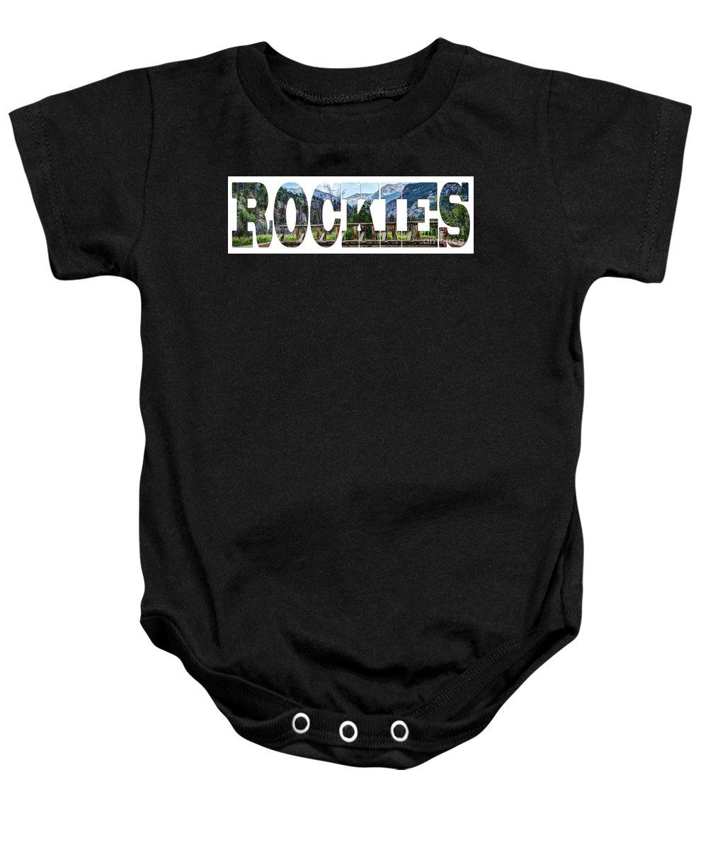 Rocky Baby Onesie featuring the photograph Word Art...the Rockies by Deborah Klubertanz