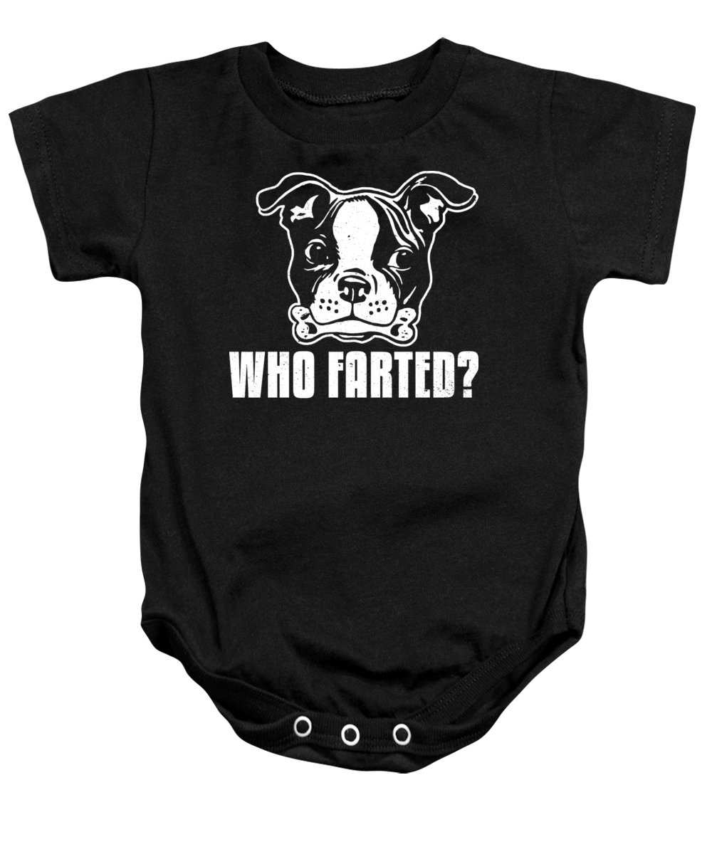 Dog-lover-shirt Baby Onesie featuring the digital art Boston Terrier Funny Who Farted by Passion Loft