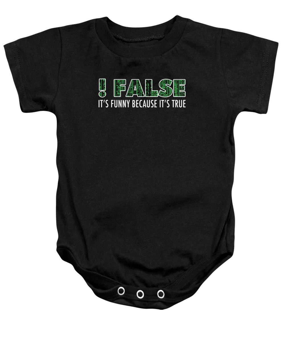 Mens-programmer-apparel Baby Onesie featuring the digital art Funny Programming Design Funny Because Its True by Funny4You