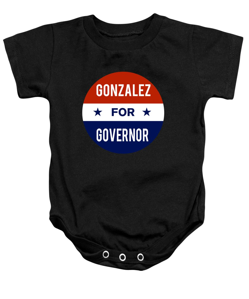 Election Baby Onesie featuring the digital art Gonzalez For Governor 2018 by Flippin Sweet Gear