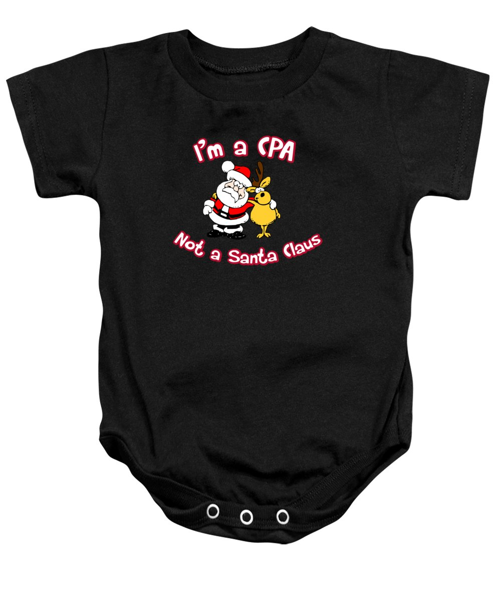 Big-foot Baby Onesie featuring the digital art Im A Cpa Not A Santa Claus by Andrea Robertson