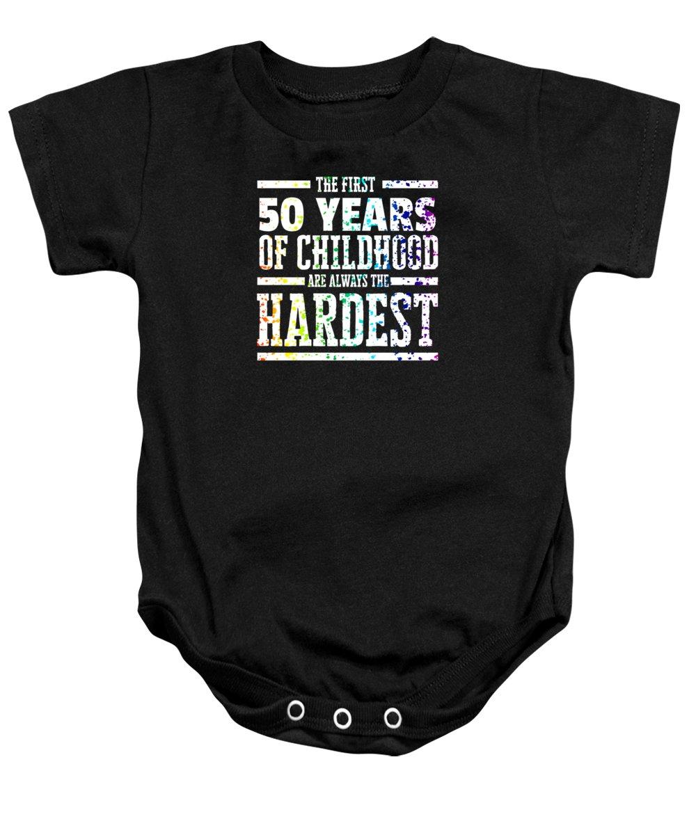 Funny-birthday-gift Baby Onesie featuring the digital art Rainbow Splat First 50 Years Of Childhood Always The Hardest Funny Birthday Gift Idea by Orange Pieces