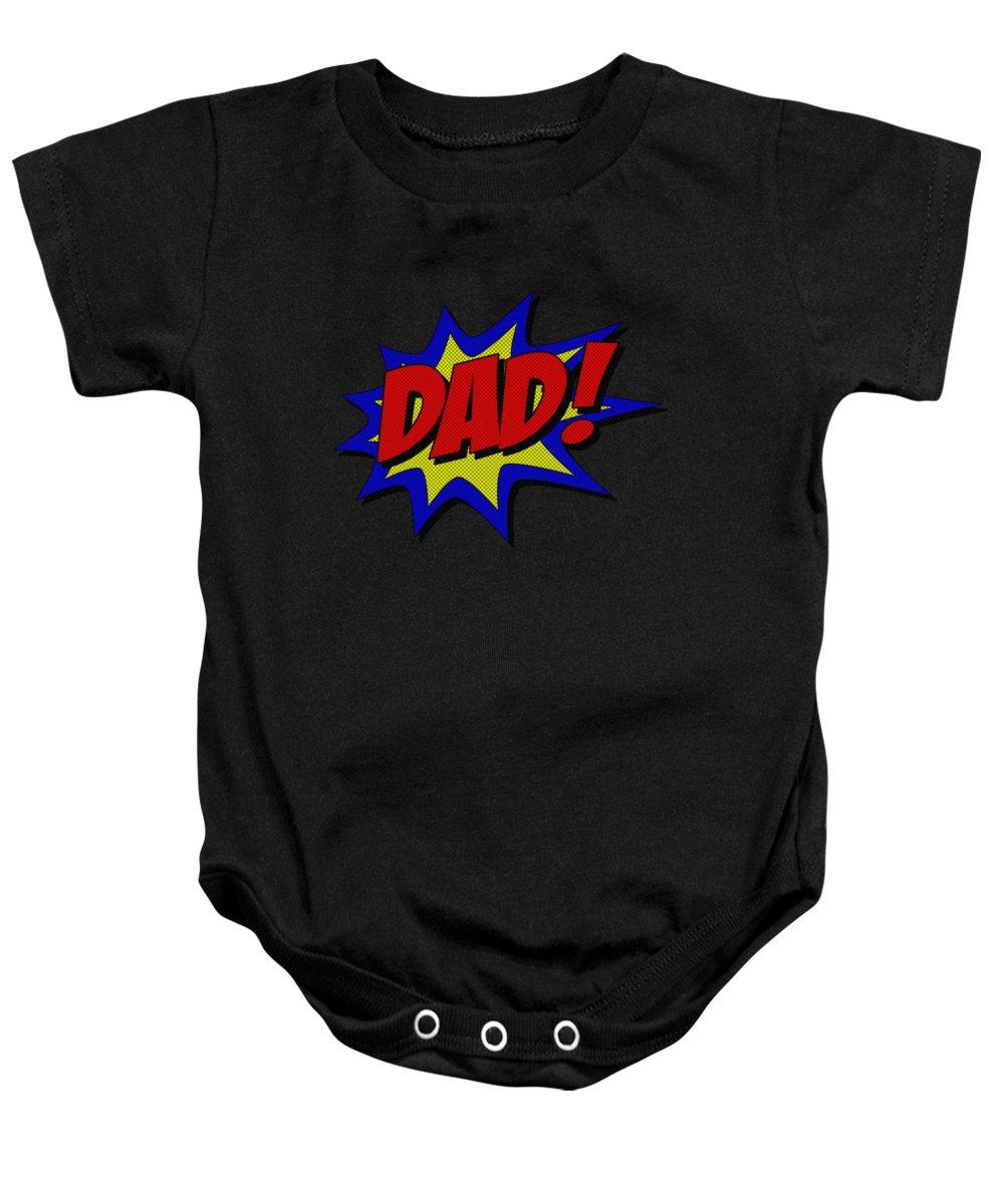 Cool Baby Onesie featuring the digital art Superhero Dad by Flippin Sweet Gear