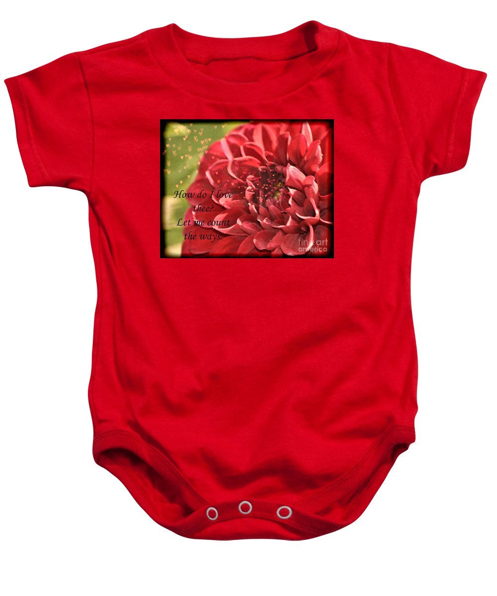 Dahlia Baby Onesie featuring the photograph How Do I Love Thee by Traci Cottingham