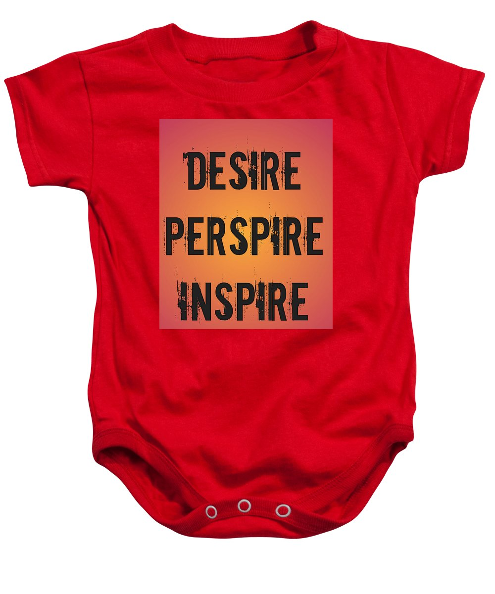 Desire Baby Onesie featuring the digital art Desire Perspire Inspire by Joshua Lyle