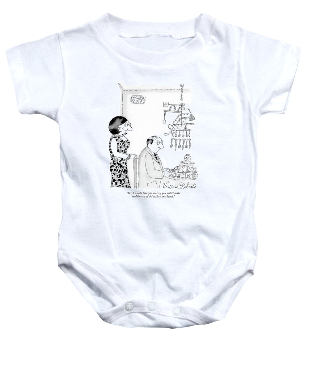 Hobbies Interiors Relationships Marriage Problems Crafts  (wife Speaking To Husband.) 121625 Vro Victoria Roberts Baby Onesie featuring the drawing Yes, I Would Love You More If You Didn't Make by Victoria Roberts