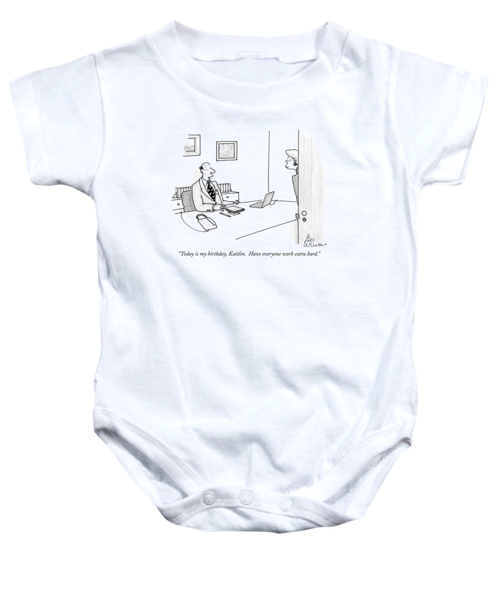 1910b26e Today Is My Birthday Onesie for Sale by Leo Cullum