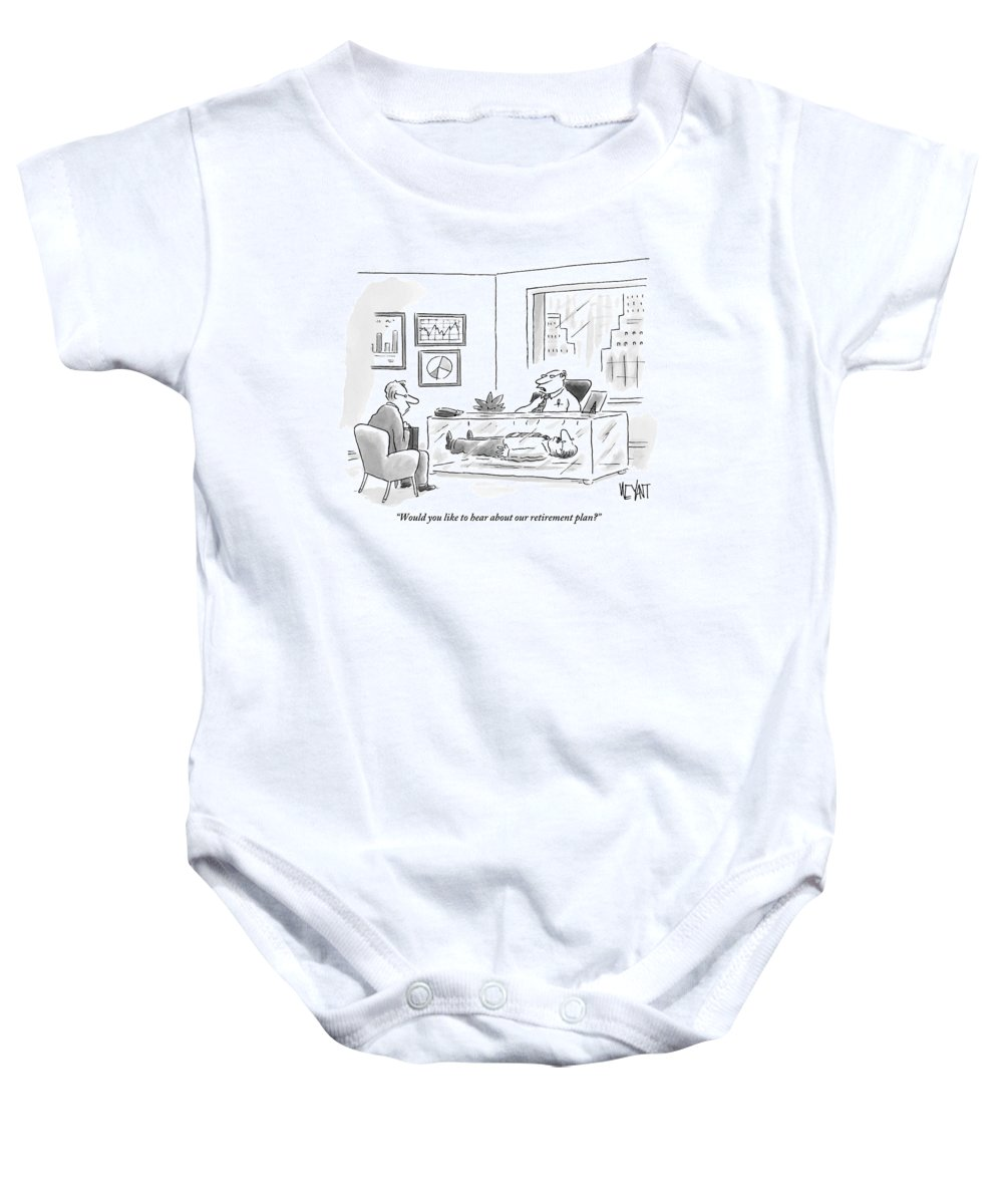 Retirement Baby Onesie featuring the drawing A Man Is Asking Another Man Whether Or Not He'd by Christopher Weyant