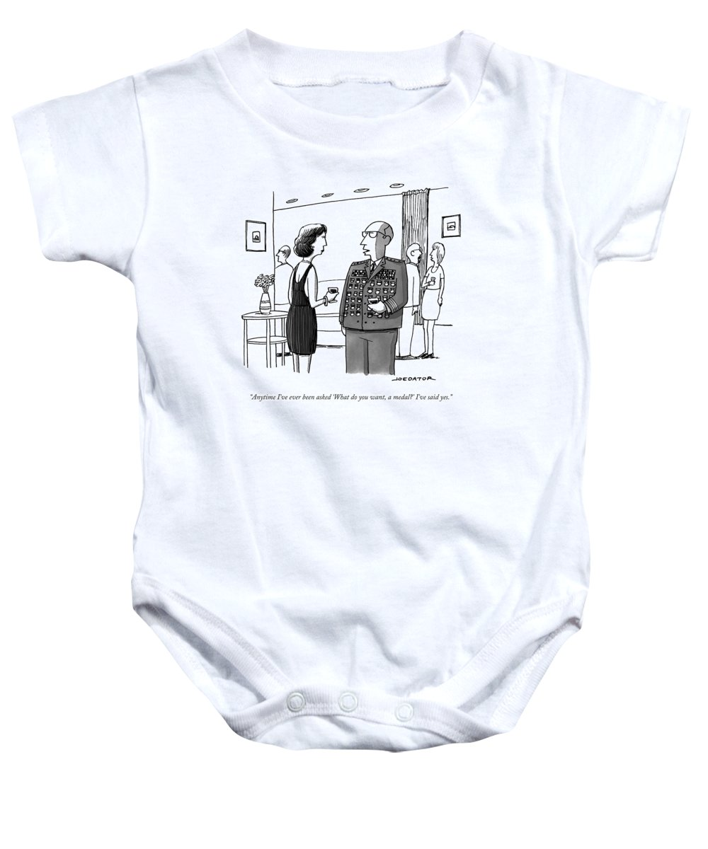 General Baby Onesie featuring the drawing Anytime I've Ever Been Asked 'what Do You Want by Joe Dator