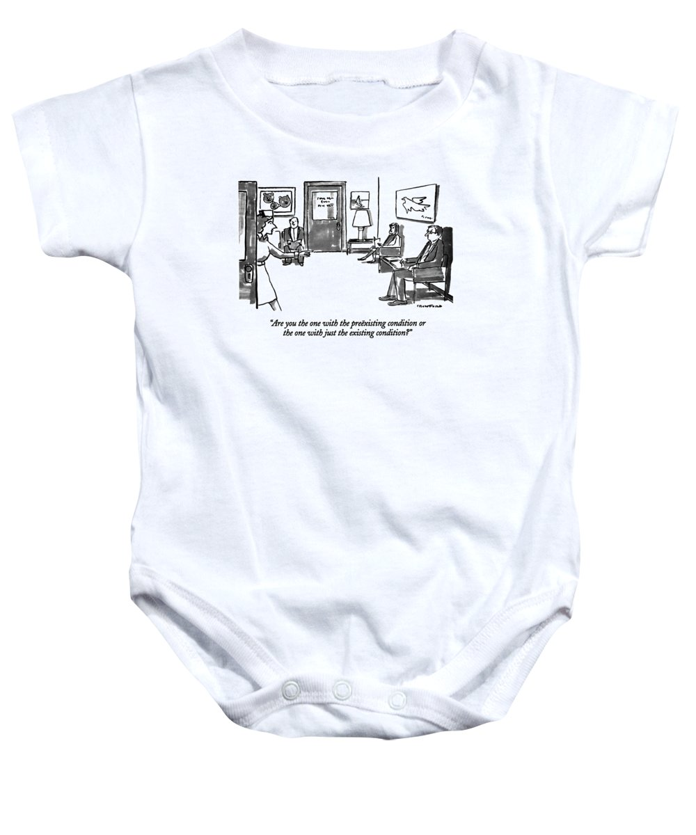Medical Baby Onesie featuring the drawing Are You The One With The Preexisting Condition Or by Michael Crawford