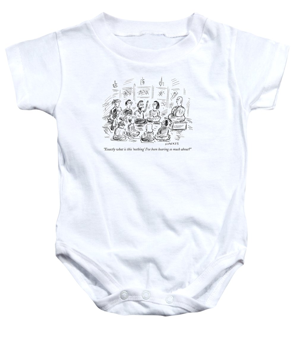Nothing Baby Onesie featuring the drawing Exactly What Is This 'nothing' I've Been Hearing by David Sipress