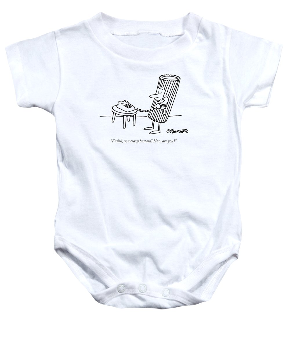 Food Baby Onesie featuring the drawing Fusilli You Crazy Bastard How Are You? by Charles Barsotti